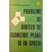 Probleme de sinteza de geometrie plana si in spatiu