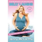 Belly Laughs: The Naked Truth about Pregnancy and Childbirth, Paperback