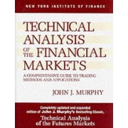 2nd Revised edition of \Technical Analysis of the Financial Markets: A Comprehensive Guide to Trading Methods and Applications\ by John J. Murphy