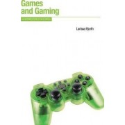 Games and Gaming by Larissa Hjorth