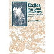Exiles in a Land of Liberty by Kenneth H. Winn