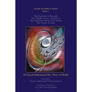 The Prophets in Barzakh/the Hadith of Isra' and Mi'raj/the Immense Merits of Al-Sham and the Vision of Allah by Al-Sayyid Muhammad Ibn 'Alawi