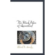 The Black Police of Queensland by Edward B Kennedy