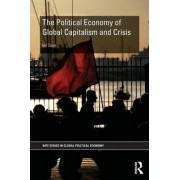 The Political Economy of Global Capitalism and Crisis by Bill Dunn