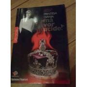 Printesa Diana: Ma Vor Ucide! - Concha Calleja