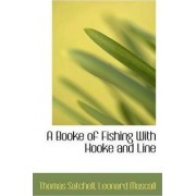 A Booke of Fishing with Hooke and Line by Thomas Satchell
