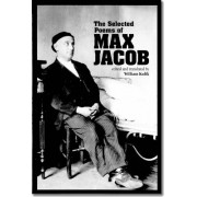 The Selected Poems of Max Jacob: Edited and Translated by William Kulik
