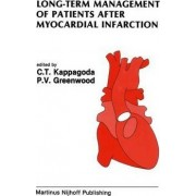 Long-Term Management of Patients After Myocardial Infarction by C. Tissa Kappagoda