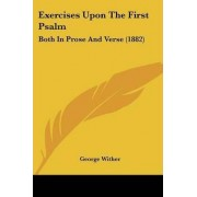 Exercises Upon the First Psalm by George Wither