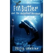 Fin Butler and the Reluctant Mermaid: The Fin Butler Adventures