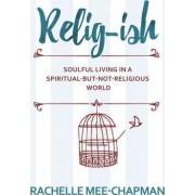 Relig-Ish by Relig-Ish Rachelle Mee-Chapman