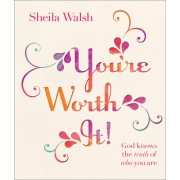 You're Worth It!: God Knows the Truth of Who You Are