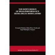 Top-down Design of High-performance Sigma-delta Modulators by Fernando Medeiro