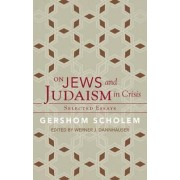 On Jews and Judaism in Crisis by Gershom Scholem