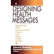 Designing Health Messages by Edward W. Maibach