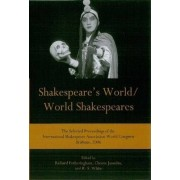Shakespeare's World/World Shakespeares by International Shakespeare Association