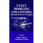 Fuzzy Modeling and Control by Hung T. Nguyen