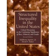 Structured Inequality in the United States by Adalberto Aguirre