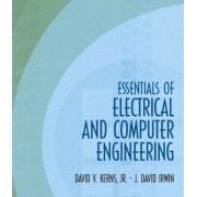 Essentials of Electrical and Computer Engineering by J. David Irwin
