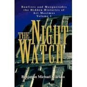 The Night Watch by Benjamin Michael Scarlato