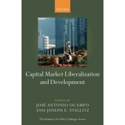 Capital Market Liberalization and Development by Joseph E. Stiglitz