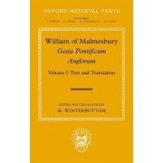 William of Malmesbury: Text and Translation Volume 1 by Michael Winterbottom
