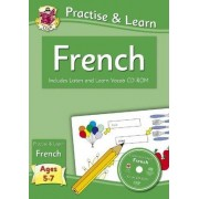 New Curriculum Practise & Learn: French for Ages 5-7 - with Vocab CD-ROM by CGP Books