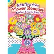 Make Your Own Flower Bouquet Sticker Activity Book by Susan Bloomenstein