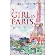 Girl In Paris: A Persian Encounter With The West