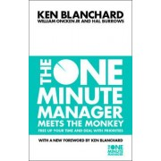 The One Minute Manager Meets the Monkey by Ken Blanchard