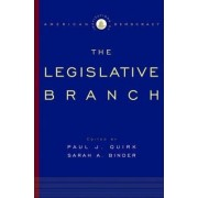 Institutions of American Democracy: The Legislative Branch by Paul J Quirk