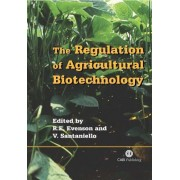The Regulation of Agricultural Biotechnology by Robert E. Evenson