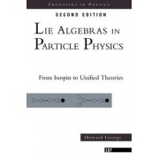 Lie Algebras in Particle Physics by Howard Georgi