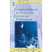 Empirical Methods for Evaluating Educational Interventions by Gary D. Phye