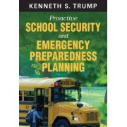 Proactive School Security and Emergency Preparedness Planning by Kenneth S. Trump