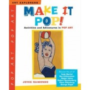 Make it Pop! by Joyce Raimondo