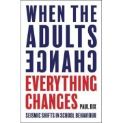 When the Adults Change, Everything Changes by Paul Dix