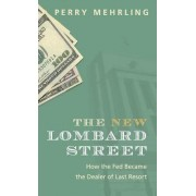 The New Lombard Street by Perry Mehrling