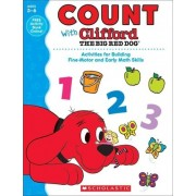 Count with Clifford the Big Red Dog by Scholastic Teaching Resources