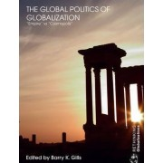 The Global Politics of Globalization by Barry K. Gills