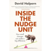 Inside the Nudge Unit: How Small Changes Can Make a Big Difference, Paperback
