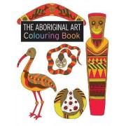 The Aboriginal Art Colouring Book by Penny Brown