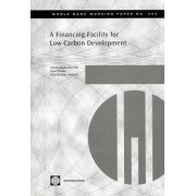 A Financing Facility for Low-Carbon Development in Developing Countries by Christophe De Gouvello
