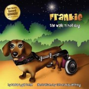 Frankie, the Walk 'n Roll Dog by Barbara Gail Techel