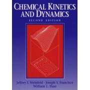Chemical Kinetics and Dynamics by Jeffrey I. Steinfeld
