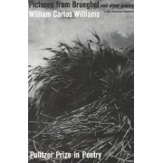 Pictures from Brueghel: Pulitzer Prize, Poetry by William Carlos Williams