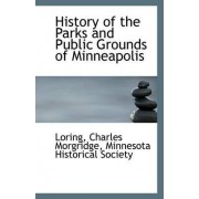 History of the Parks and Public Grounds of Minneapolis by Loring Charles Morgridge