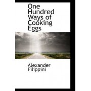 One Hundred Ways of Cooking Eggs by Alexander Filippini