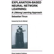 Explanation-Based Neural Network Learning by Sebastian Thrun