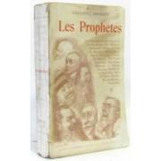Les Prophétes. J. Allemane, Ed. Anseele, Aucouturier, A. Baudin, Ph. Berthon, L. Bourgeois, E. Brieux, Chonmoru, G. Clémenceau, P. Déroulède, Ed. Drumont, A. France, J. Grave, J. Guesd...